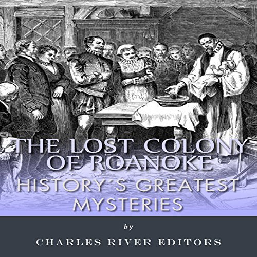 History's Greatest Mysteries: The Lost Colony of Roanoke audiobook cover art