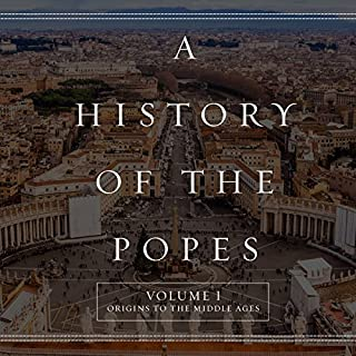 A History of the Popes: Volume I audiobook cover art