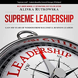 Supreme Leadership     Gain 850 Years of Wisdom from Successful Business Leaders              By:                                                                                                                                 Alinka Rutkowska                               Narrated by:                                                                                                                                 Carla Garapedian                      Length: 8 hrs and 6 mins     Not rated yet     Overall 0.0