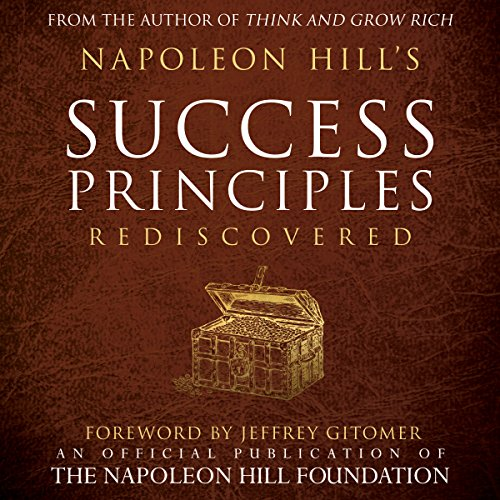 Napoleon Hill's Success Principles Rediscovered (Official Publication of the Napoleon Hill Foundation) audiobook cover art