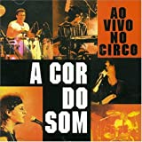 Songtexte von A Cor do Som - Ao vivo no circo