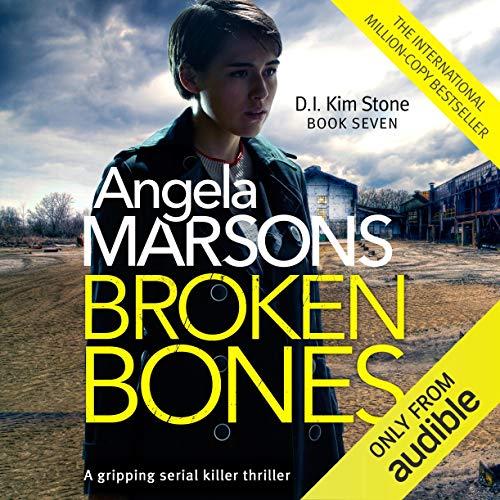Broken Bones: Detective Kim Stone Crime Thriller Series, Book 7