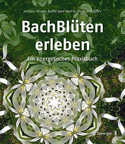 Hahn, Bruno Sirtaro<br />Bachblüten erleben