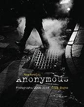 New York City Anonymous: Photographs/2008-2018