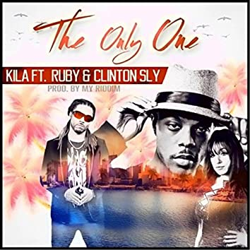The Only One (feat. Ruby & Clinton Sly)
