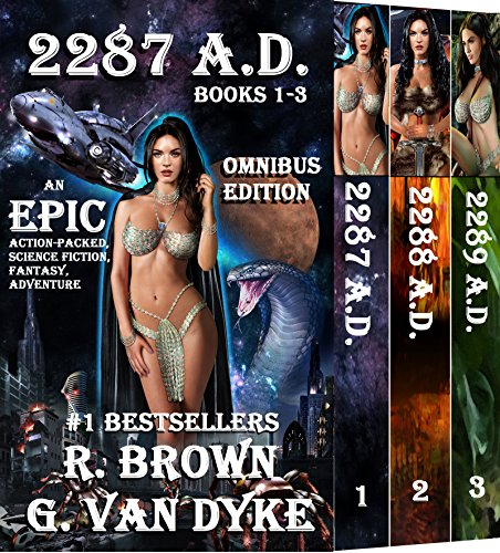 2287 A.D. - OMNIBUS EDITION: AN EPIC, ACTION-PACKED, SCIENCE FICTION, FANTASY, ADVENTURE (The Ashlyn Chronicles - BOOKS 1-3)