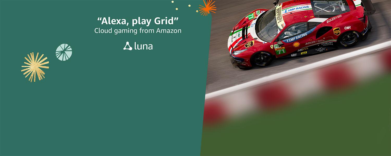 Alexa, play GRID. Cloud gaming from Amazon. Luna.
