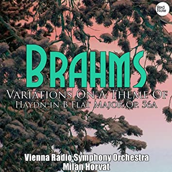 Brahms: Variations On A Theme Of Haydn in B Flat Major Op. 56a