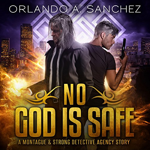 No God Is Safe     Montague & Strong Case Files              By:                                                                                                                                 Orlando A. Sanchez                               Narrated by:                                                                                                                                 John P Logsdon,                                                                                        Matt Brown                      Length: 57 mins     66 ratings     Overall 4.5