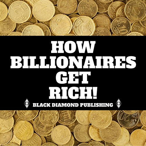How Billionaires Get Rich! audiobook cover art