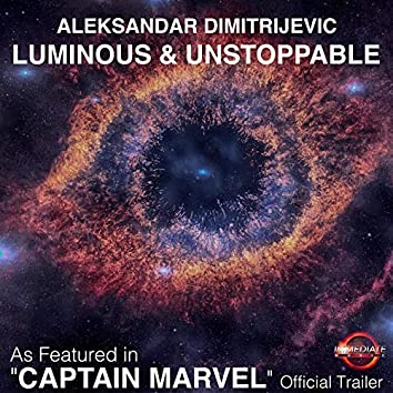 """Luminous and Unstoppable (As Featured in """"Captain Marvel"""" Official Trailer)"""