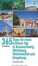 365 Tipps für einen schönen Tag in Braunschweig, Wolfsburg