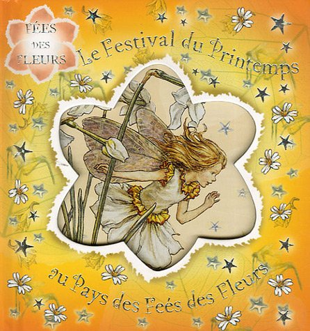 Le Festival du Printemps au Pays des Fées des Fleurs