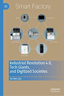 Industrial Revolution 4.0, Tech Giants, and Digitized Societies