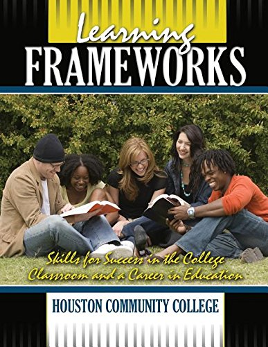 Learning Frameworks: Skills for Success in the College Classroom and a Career in Education