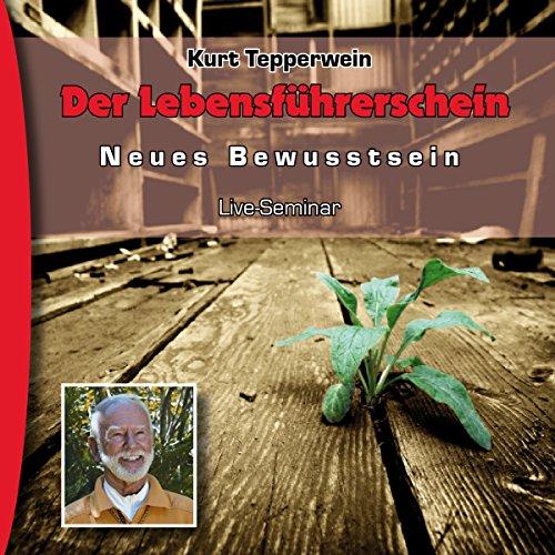 Der Lebensführerschein (Neues Bewusstsein: Seminar-Live-Hörbuch) Titelbild