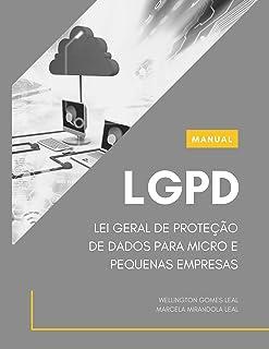MANUAL LGPD (Com modelos): LEI GERAL DE PROTEÇÃO DE DADOS PARA MICRO E PEQUENAS EMPRESAS