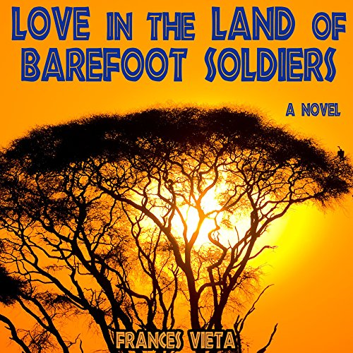 Love in the Land of Barefoot Soldiers audiobook cover art