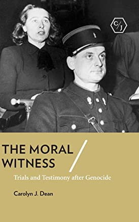 The Moral Witness: Trials and Testimony after Genocide