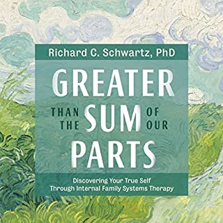 Greater Than the Sum of Our Parts     Discovering Your True Self Through Internal Family Systems Therapy              Written by:                                                                                                                                 Richard C. Schwartz PhD                               Narrated by:                                                                                                                                 Richard C. Schwartz PhD                      Length: 6 hrs and 54 mins     3 ratings     Overall 3.7