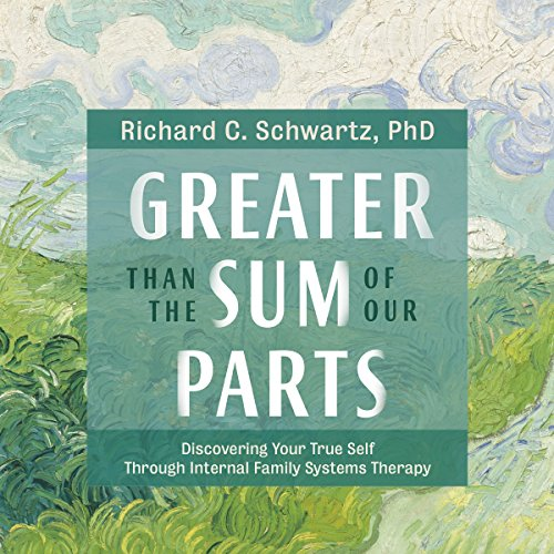 Greater Than the Sum of Our Parts Audiobook By Richard C. Schwartz cover art