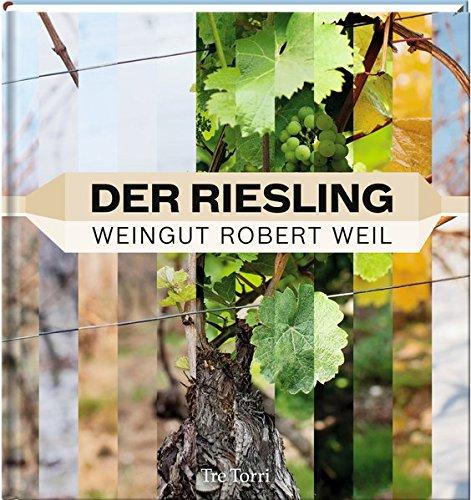 Der Riesling: Weingut Robert Weil