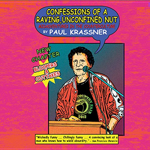 Confessions of a Raving, Unconfined Nut audiobook cover art