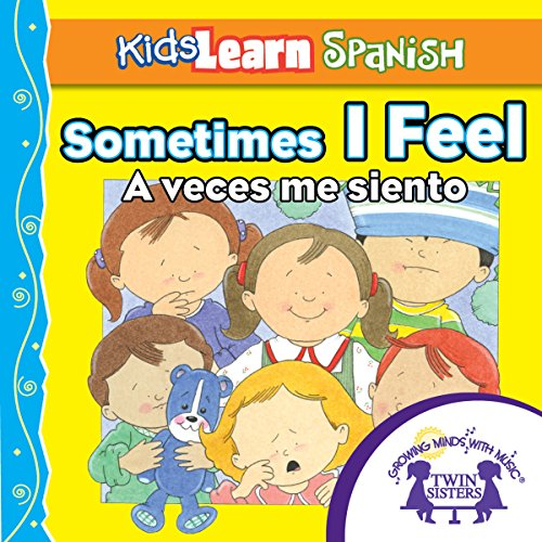 Couverture de Kids Learn Spanish: Sometimes I Feel (Feelings)