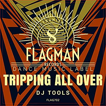 Tripping All Over Dj Tools