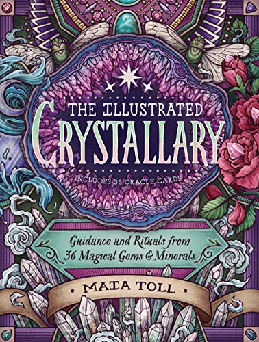 The Illustrated Crystallary: Guidance & Rituals from 36 Magical Gems & Minerals: Guidance and Rituals from 36 Magical Gems & Minerals (Wild Wisdom)