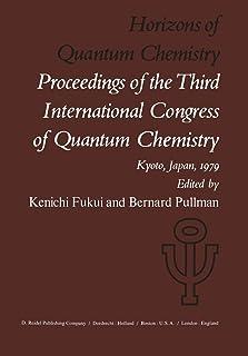 Horizons of Quantum Chemistry: Proceedings of the Third International Congress of Quantum Chemistry Held at Kyoto, Japan, ...