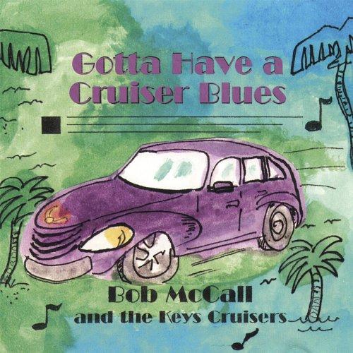 Gotta Have a Cruiser Blues the Original Pt Cruiser Tune!
