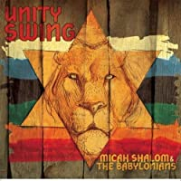 Unity Swing by Micah Shalom & The Babylonians