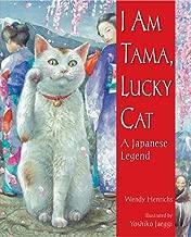 I Am Tama, Lucky Cat: A Japanese Legend