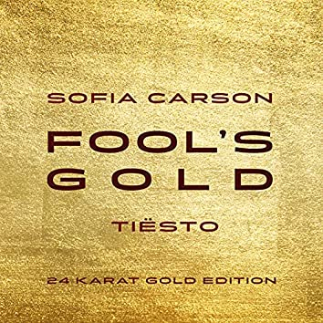Fool's Gold (Tiësto 24 Karat Gold Edition)