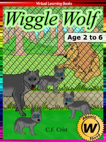 Wiggle Wolf: Age 2 to 6: Beginner Reader Phonics (Phonic Ebooks Book 22) (English Edition)