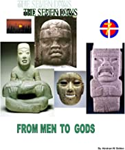 From Men to Gods: A mystical analysis of the Seven Days of Creation