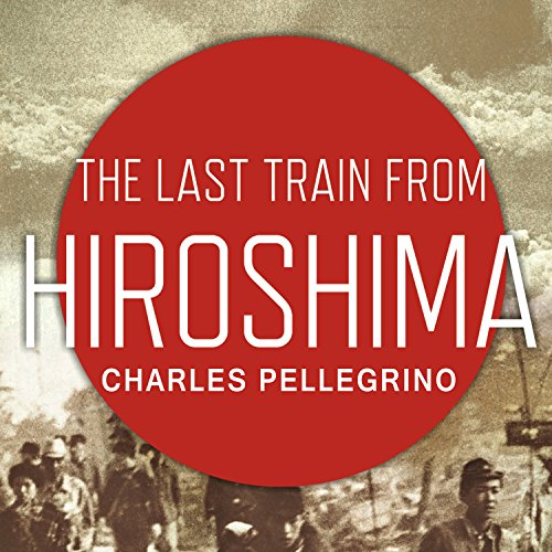 The Last Train from Hiroshima audiobook cover art