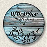 Fancy This Whatever Im Late Anyway Wall Clock Distressed Teal Weathered Boards Printed Image