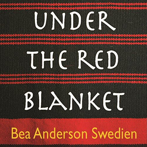 Under the Red Blanket                   De :                                                                                                                                 Bea Anderson Swedien                               Lu par :                                                                                                                                 Kathleen Godwin                      Durée : 4 h et 4 min     Pas de notations     Global 0,0