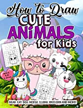 How to Draw Cute Animals for Kids: A Fun Easy Step-by-Step Drawing Activity Book for Kids Ages 4-8 and Above for Drawing B...