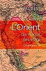 L'Orient dans tous ses états - Orientales IV par Laurens