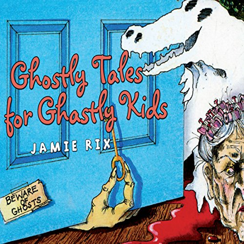 Ghostly Tales for Ghastly Kids audiobook cover art