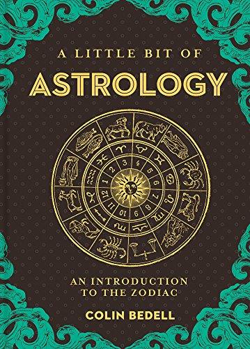 A Little Bit of Astrology: An Introduction to the Zodiac (Little Bit Series)