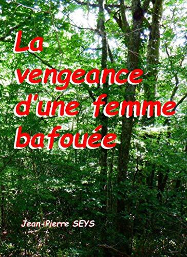 La Vengeance d'une femme bafouée (French Edition)