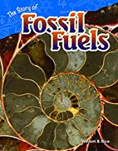 Teacher Created Materials - Science Readers: Content and Literacy: The Story of Fossil Fuels - Grade 4 - Guided Reading Level R