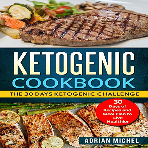 Ketogenic cookbook: The 30 Days Ketogenic Challenge audiobook cover art
