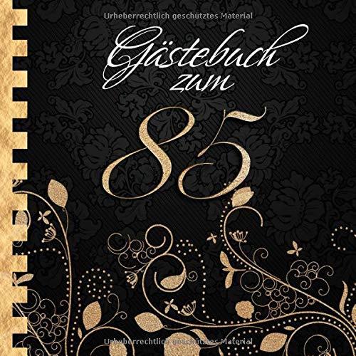 Gästebuch: Zum 85. Geburtstag I Edles Cover in Schwarz & Gold I für 30 Gäste I für geschriebene...