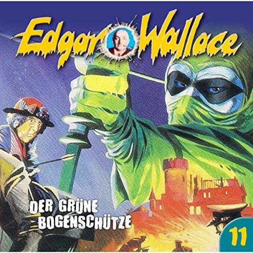 Der grüne Bogenschütze (Edgar Wallace 11) Titelbild