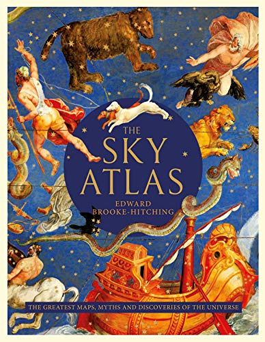 The Sky Atlas: The Greatest Maps, Myths and Discoveries of the Universe (English Edition)